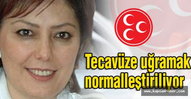 MHP Kadın Kolları: Tecavüze Uğramak Normalleştiriliyor
