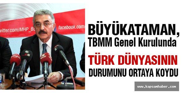 MHP'li Büyükataman: Türk Toplulukları AKP Eliyle Bölünmüştür