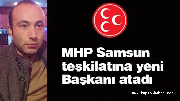 MHP Samsun Teşkilatına Yeni Başkanı Atadı