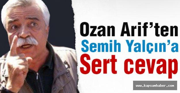 Ozan Arif'ten Semih Yalçın'a Sert Tepki!
