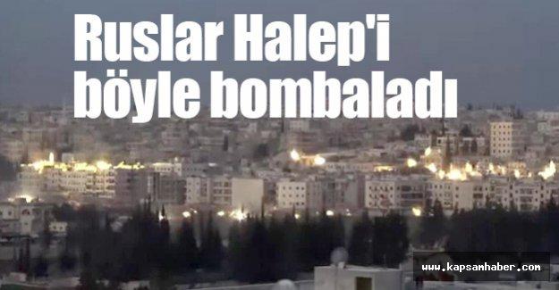 Ruslar Halep'i böyle bombaladı