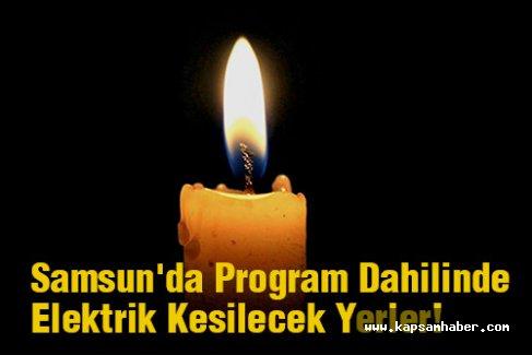 Samsun'da Program Dahilinde Elektrik Kesilecek Yerler!