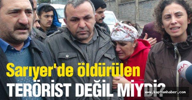Sarıyer'de öldürüler Terörist Değil miydi?