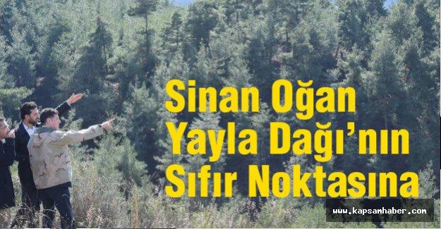 Sinan Oğan Yayla Dağı'nın Sıfır Noktasına Çıkarma Yaptı!
