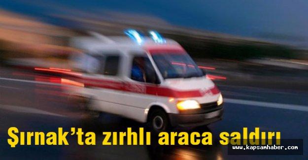 Şırnak'ta zırhlı araca saldırı
