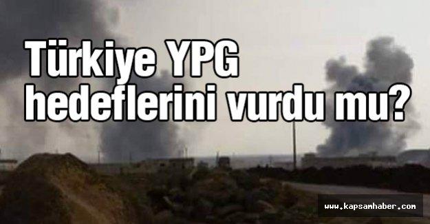 Türkiye YPG hedeflerini vurdu mu?