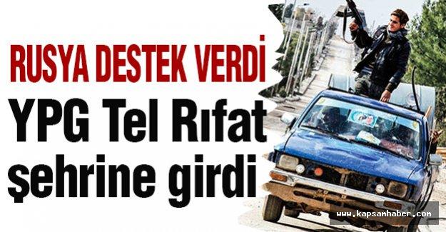 YPG, Rusya'nın hava desteğiyle Tel Rıfat şehrine girdi
