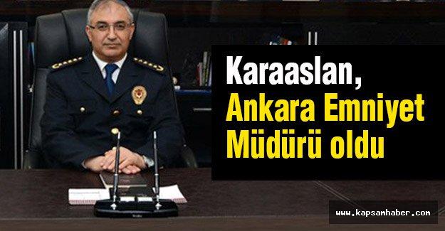 Ankara Emniyet Müdürü Mahmut Karaaslan Oldu