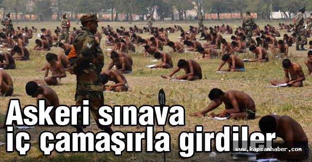 Askeri sınava iç çamaşırla girdiler