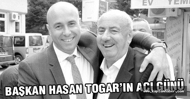 Başkan Hasan Togar'ın Acı Günü