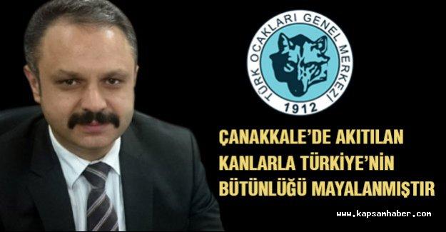 'Çanakkale'de Akıtılan Kanlarla Türkiye'nin Bütünlüğü Mayalanmıştır'