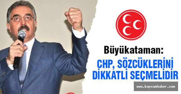 'CHP, MHP ile ilgili konuşurken sözcüklerini dikkatli seçmelidir'