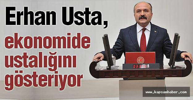 Erhan Usta; Ekonomide Ustalığını Gösteriyor