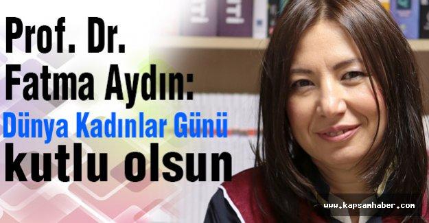 Fatma Aydın: Dünya Kadınlar Günü kutlu olsun