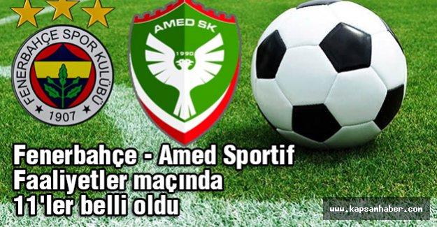 Fenerbahçe - Amed  maçında 11'ler belli oldu