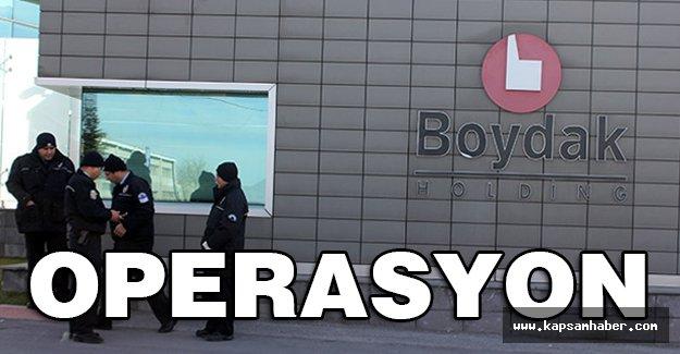 Kayseri'de Boydak Holding'e Baskın!