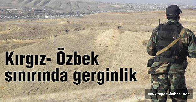 Kırgız- Özbek sınırında tehlikeli gerginlik