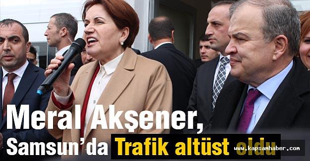 Meral Akşener Samsun'da Trafiği Altüst Etti