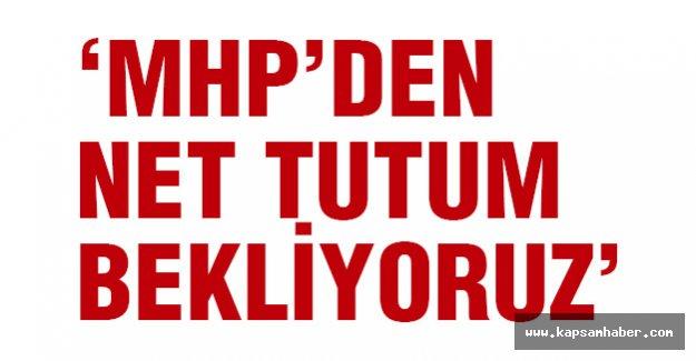 MHP'den Net Tutum...