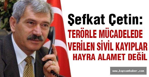 MHP'li Çetin: Terör Faliyetleri Şehirlerimize Uzanmıştır