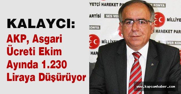 MHP'li Kalaycı: AKP, Asgari Ücreti Ekim Ayında 1.230 Liraya Düşürüyor