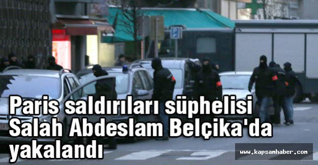 Paris saldırıları faili yakalandı
