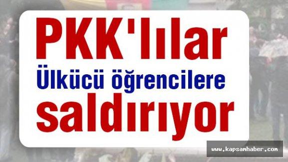 'PKK'lılar Ülkücü öğrencilere saldırıyor...'