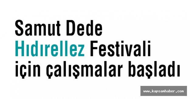 Samsun'da Samut Dede Hıdırellez Festivali için çalışmalar başladı