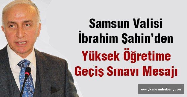 Samsun Valisi'nden Yüksek Öğretime Geçiş Sınavı Mesajı