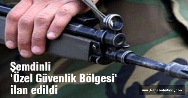 Şemdinli 'Özel Güvenlik Bölgesi' ilan edildi