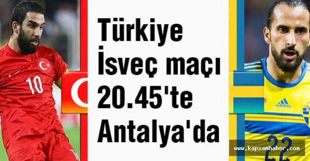 Türkiye - İsveç maçı 20.45'te