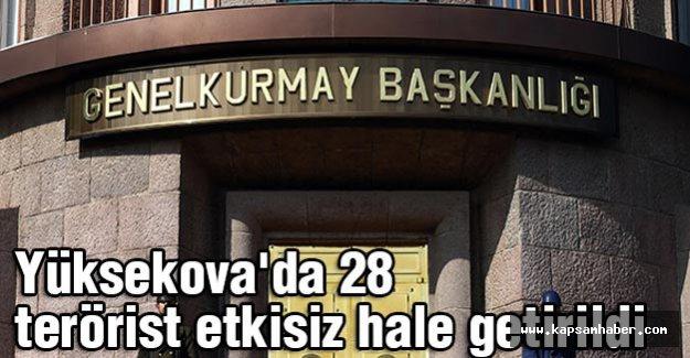 Yüksekova'da 28 terörist etkisiz hale getirildi