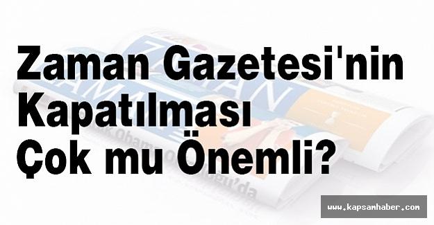 Zaman Gazetesi'nin Kapatılması Çok mu Önemli?