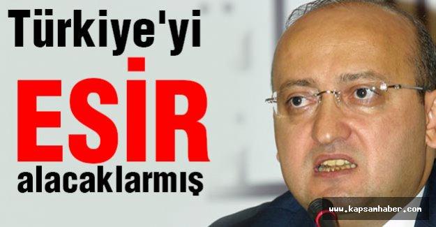 Akdoğan: Türkiyeyi Esir Alacaklardı