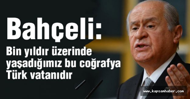 Bahçeli: Bu ülkenin ismi Türkiye'dir...