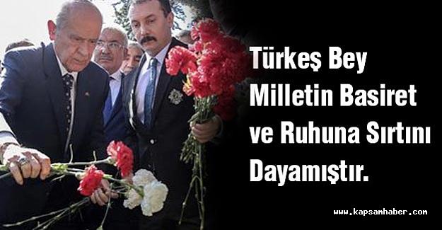 Bahçeli: Türkeş Bey Milletin Basiret ve Ruhuna Sırtını Dayamıştır.