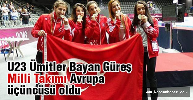 Bayan Güreş Milli Takımı Avrupa üçüncüsü oldu