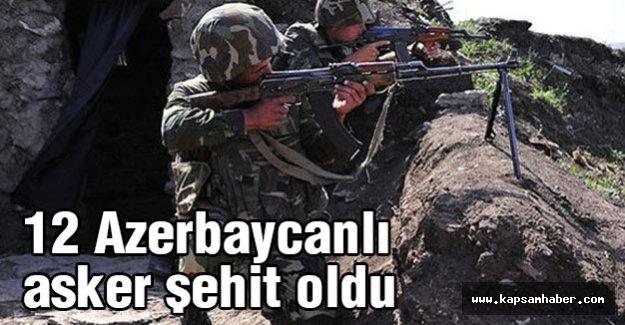 Cephe hattında 12 Azerbaycanlı asker şehit