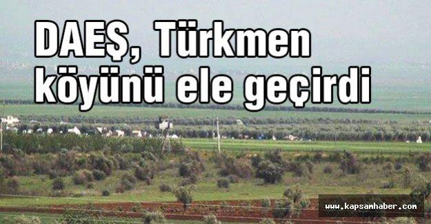 DAEŞ, Türkmen köyünü ele geçirdi