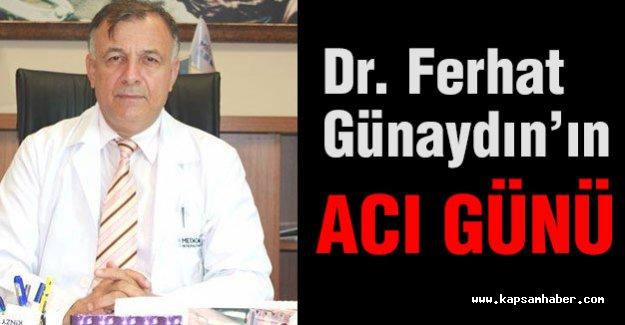 Dr. Ferhat Günaydın'ın Acı Günü