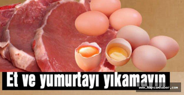 Et ve yumurtayı yıkamayın