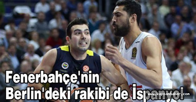 Fenerbahçe'nin rakibi de İspanyol