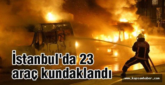 İstanbul'da 23 araç alev alev yandı