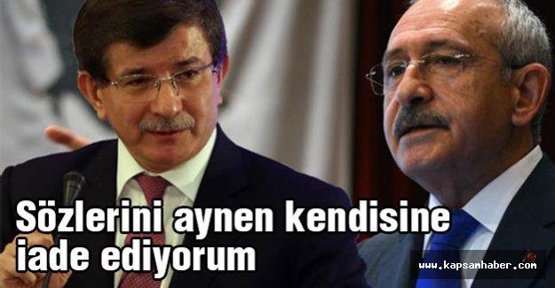 Kılıçdaroğlu'nun sözlerini aynen kendisine iade ediyorum