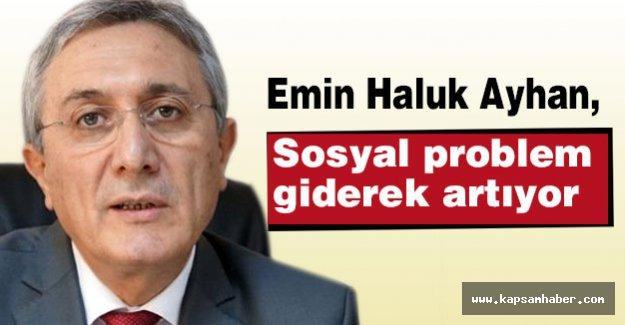 MHP'li Ayhan; Sosyal Problemler Giderek Artıyor