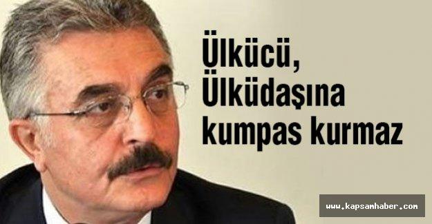 MHP'li Büyükataman: Ülkücü, Ülküdaşına kumpas kurmaz.