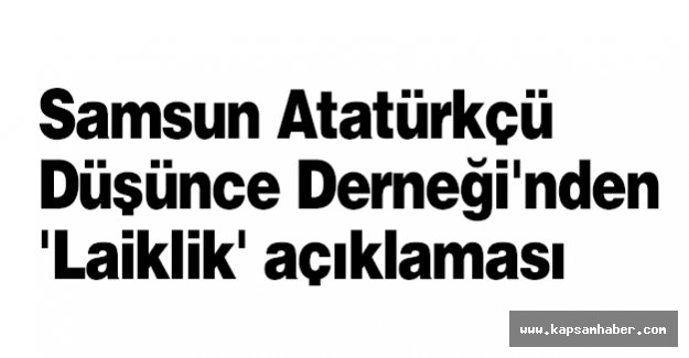 Samsun Atatürkçü Düşünce Derneği'nden 'Laiklik' Açıklaması