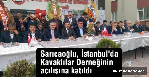 Sarıcaoğlu, İstanbul'da Kavaklılar Derneğinin açılışına katıldı