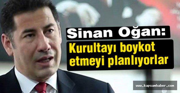 Sinan Oğan: MHP Kongreyi Boykot Edecek
