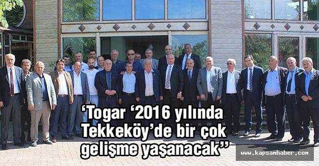 Togar '2016 yılında Tekkeköy'de bir çok gelişme yaşanacak'